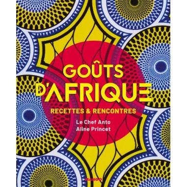 Goûts d'Afrique : Recettes et rencontres. Le Chef Anto